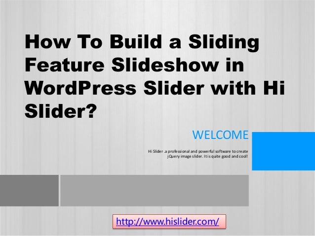 How to build a sliding feature slideshow in word press slider with hi slider