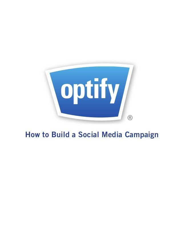 ®Marketing in Real TimeHow to Build a Social Media Campaign