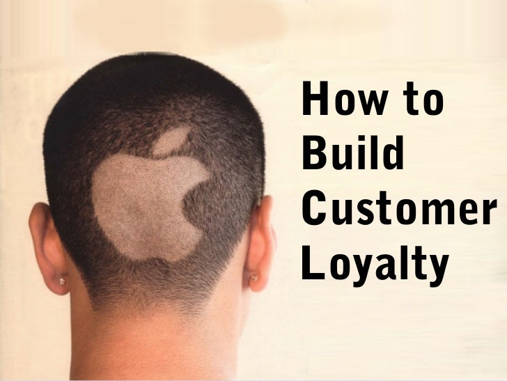 How toBuildCustomerLoyalty