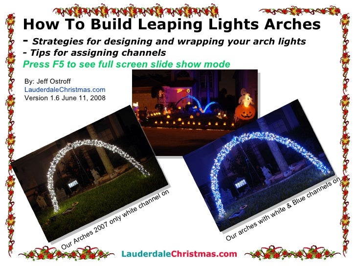 How To Build Leaping Lights Arches -  Strategies for designing and wrapping your arch lights - Tips for assigning channels...