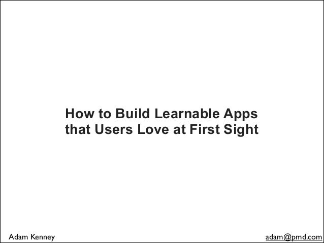 How to build learnable apps that users love at first sight
