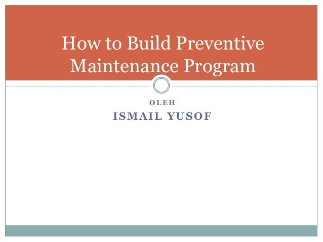 How To Build Preventive Maintenance Program