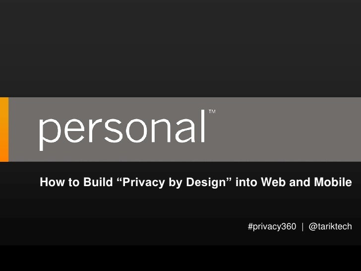 """How to Build """"Privacy by Design"""" into Web and Mobile                                            #privacy360 
