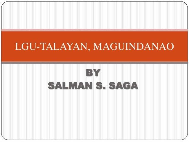 LGU-TALAYAN, MAGUINDANAO BY SALMAN S. SAGA