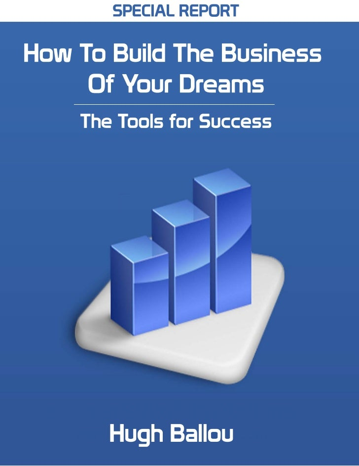 How To Build The Business Of Your Dreams