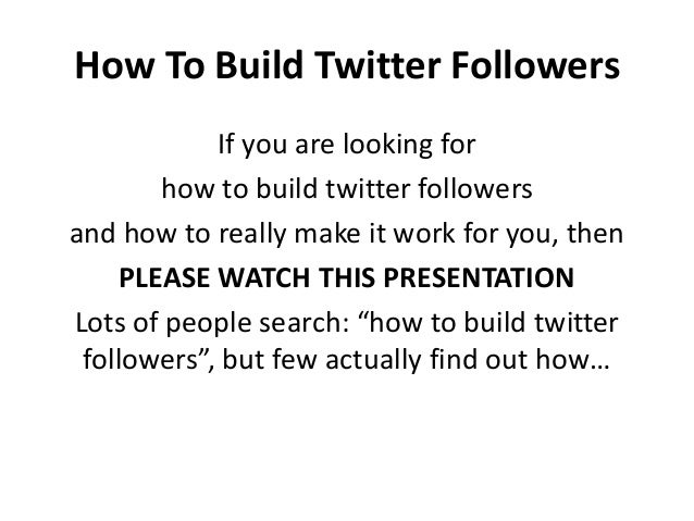 How To Build Twitter Followers