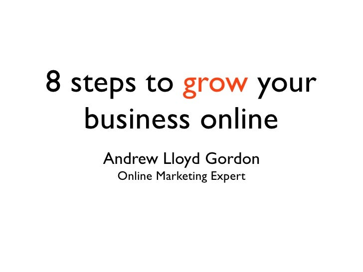 8 steps to grow your   business online    Andrew Lloyd Gordon     Online Marketing Expert
