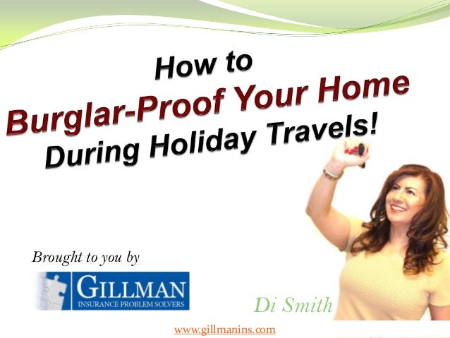 Brought to you by                                 Di Smith                    www.gillmanins.com