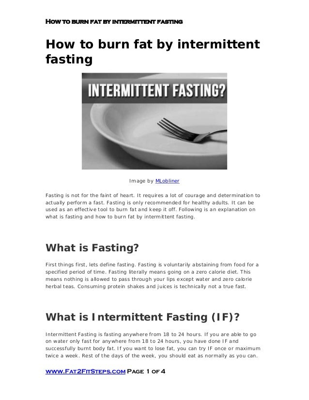 How to burn fat by intermittent fastingHow to burn fat by intermittentfastingImage by MLoblinerFasting is not for the fain...