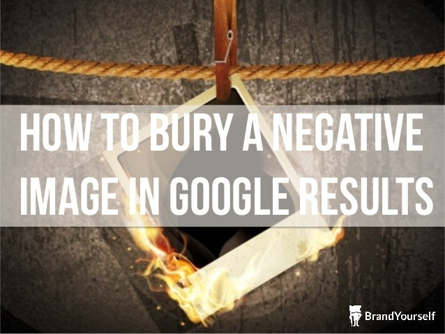 How to Bury a Negative Image in Google Results