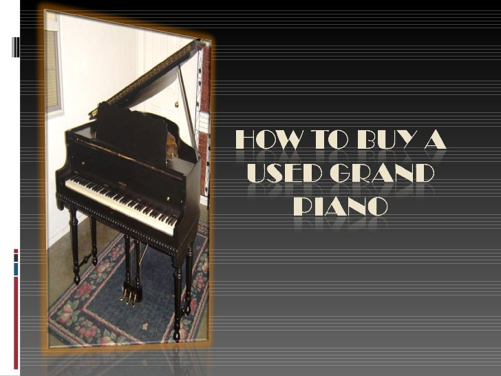 Acquiring a grandpiano for yourhome may be a niceinvestment to have.