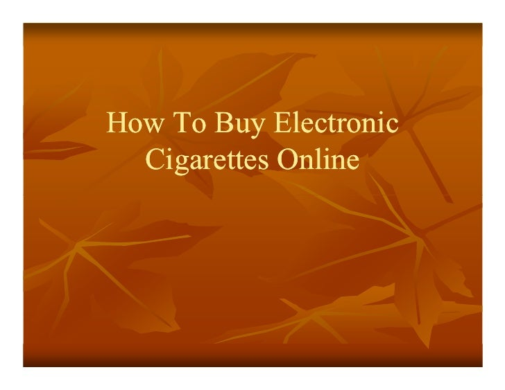 How to buy_electronic_cigarettes online