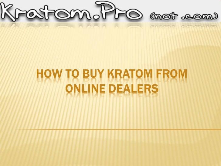 How to buy kratom from genuine online dealers