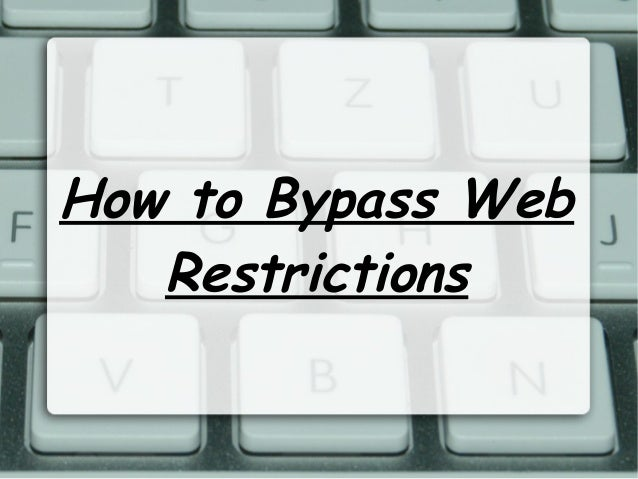 How to Bypass Web Restrictions