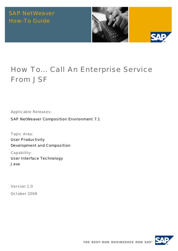 SAP NetWeaverHow-To GuideHow To... Call An Enterprise ServiceFrom JSFApplicable Releases:SAP NetWeaver Composition Environ...