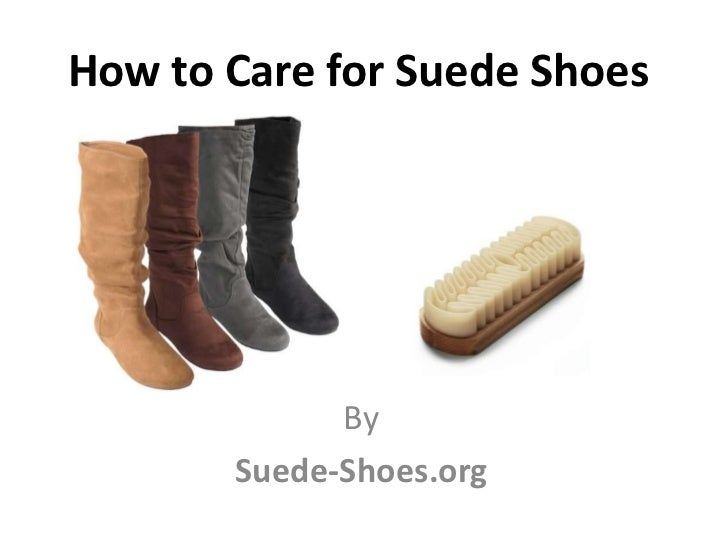 How to Care for Suede Shoes             By       Suede-Shoes.org