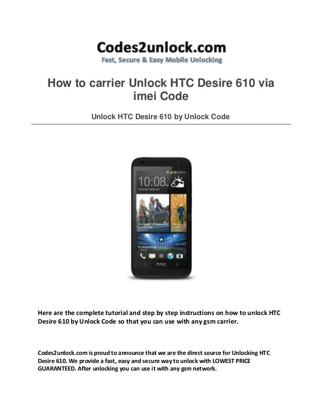 How to carrier Unlock HTC Desire 610 via imei Code Unlock HTC Desire 610 by Unlock Code Here are the complete tutorial and...