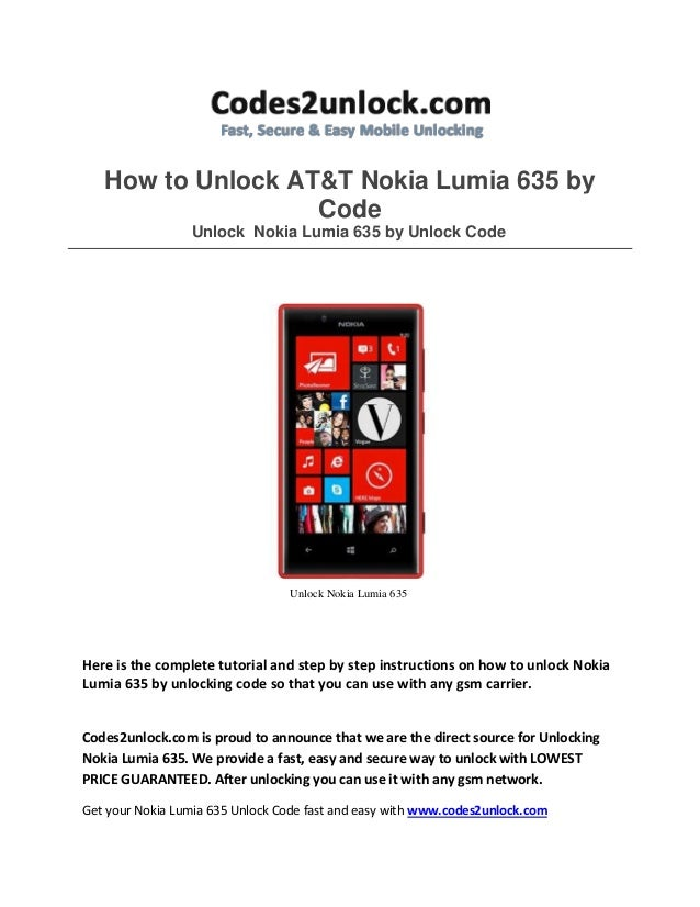 How to Unlock AT&T Nokia Lumia 635 by Code Unlock Nokia Lumia 635 by Unlock Code  Unlock Nokia Lumia 635  Here is the comp...