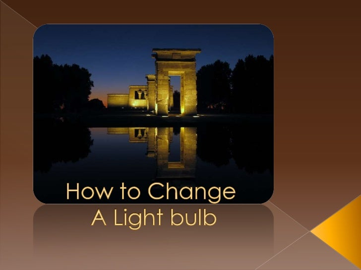 How to Change A Light bulb<br />