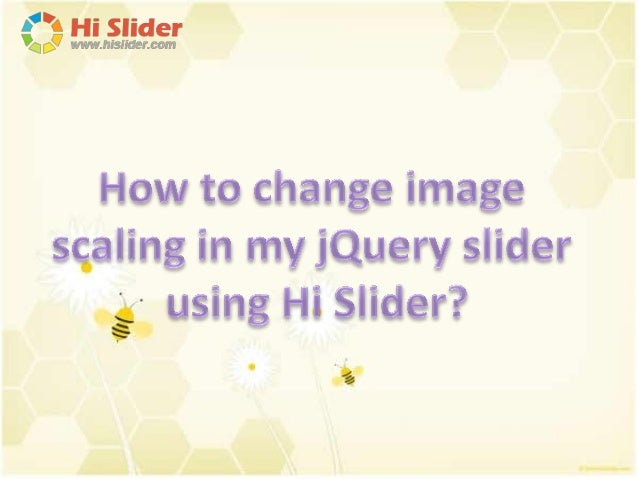 How to change image scaling in my jQuery slider using Hi Slider?