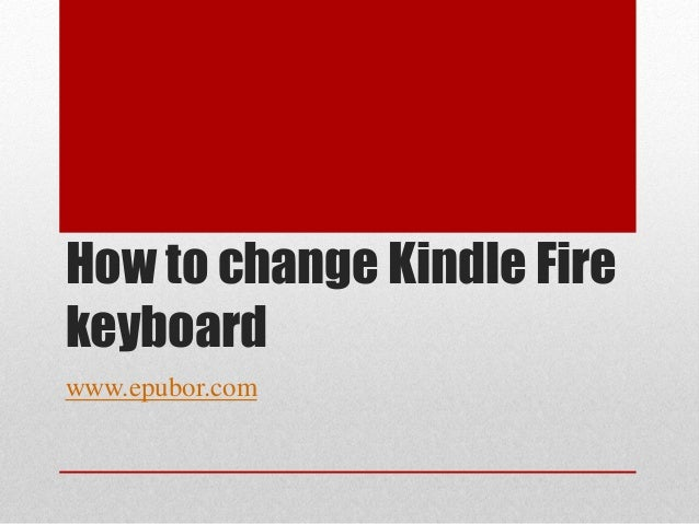 How to change kindle fire keyboard