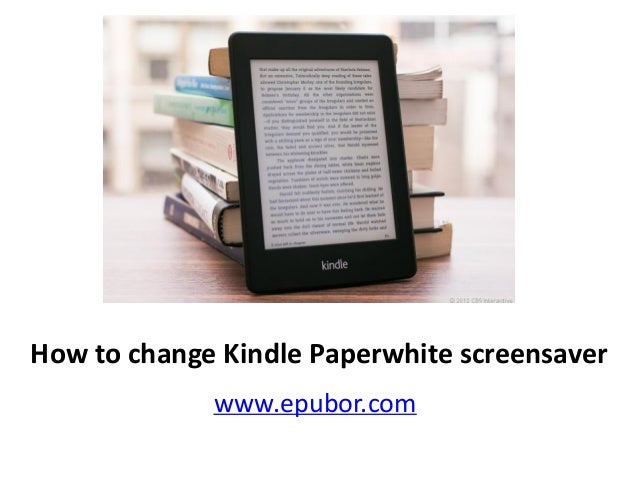 How to change Kindle Paperwhite screensaver www.epubor.com