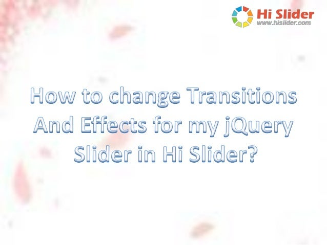 How to change transitions and effects for my jQuery slider using Hi Slider?