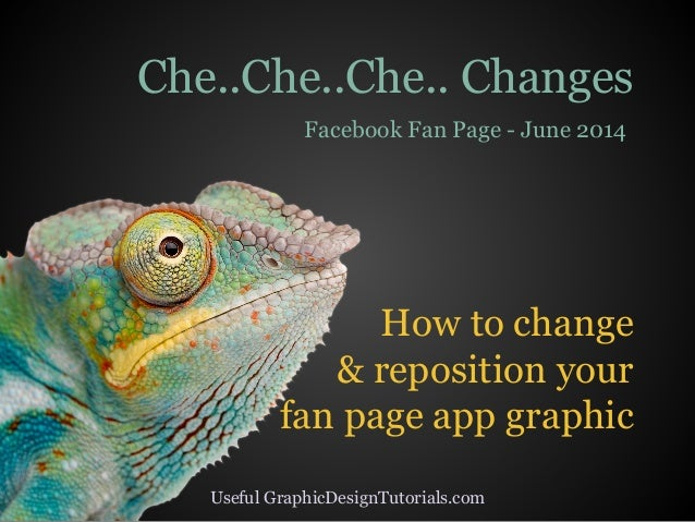 How to change & reposition your fan page app graphic Che..Che..Che.. Changes Facebook Fan Page - June 2014 Useful GraphicD...