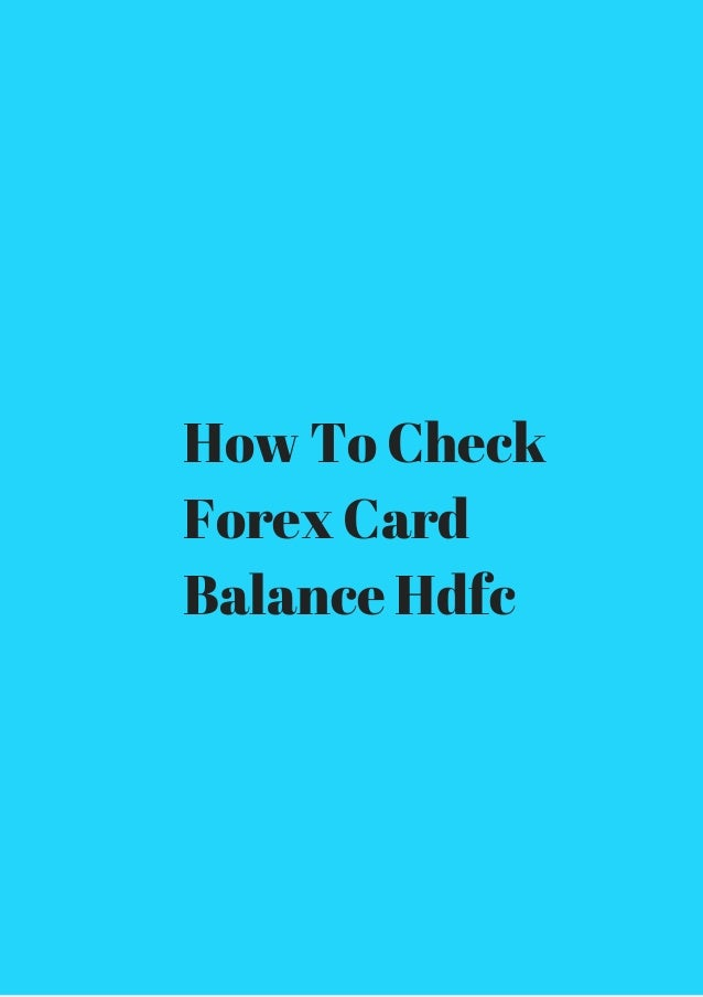 Hdfc forex card user guide