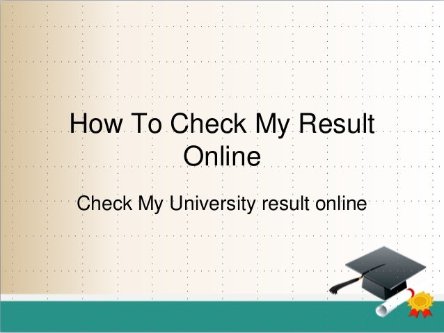 How To Check My Result Online Check My University result online