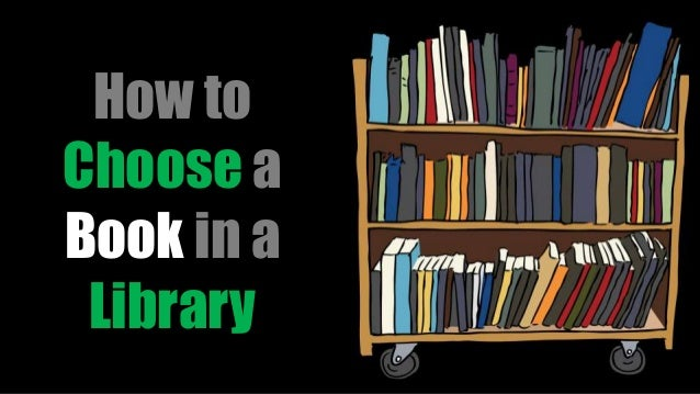 How to choose a book in a library
