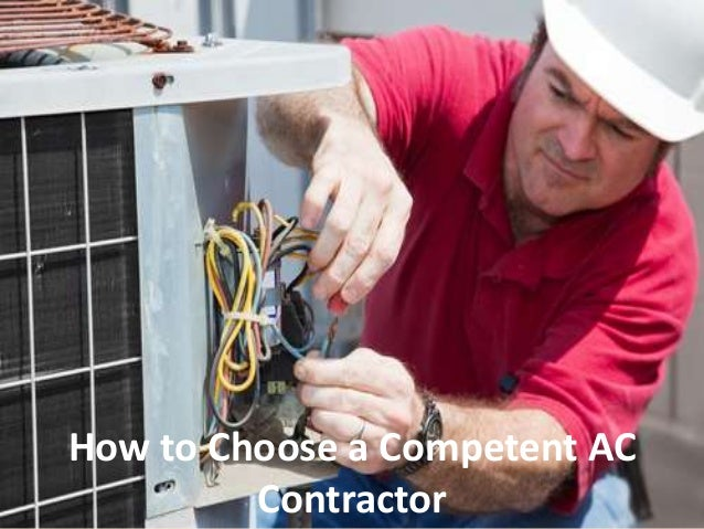 how to choose a competent ac contractor. Black Bedroom Furniture Sets. Home Design Ideas