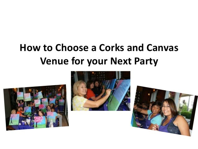 How to choose a corks and canvas venue
