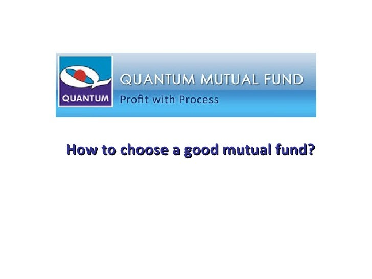 How to choose a good mutual fund?