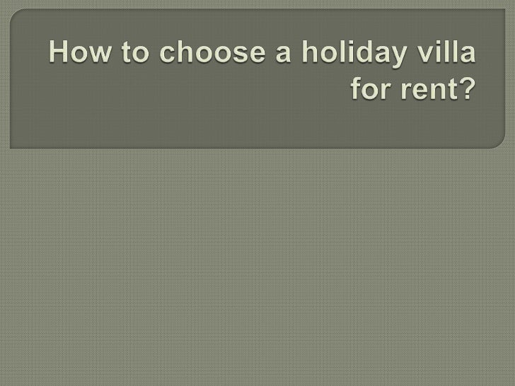 How to choose a holiday villa for rent