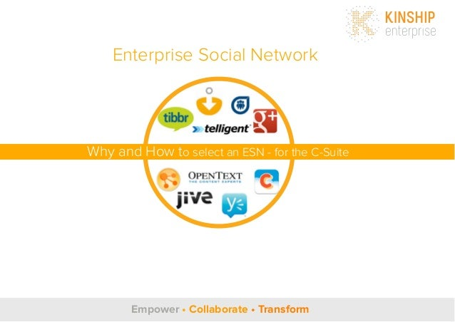 Enterprise Social Network  Why and How to select an ESN - for the C-Suite  Empower Collaborate