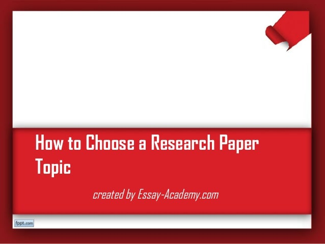 How to Choose Research Paper Topics