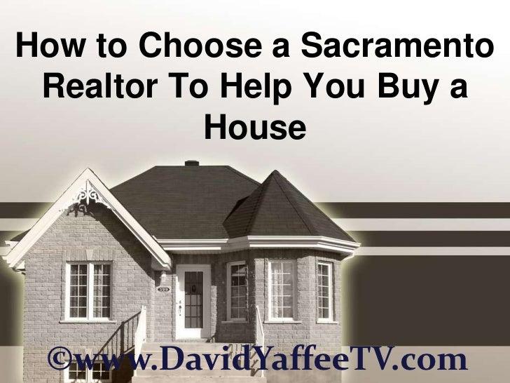 How to Choose a Sacramento Realtor To Help You Buy a House