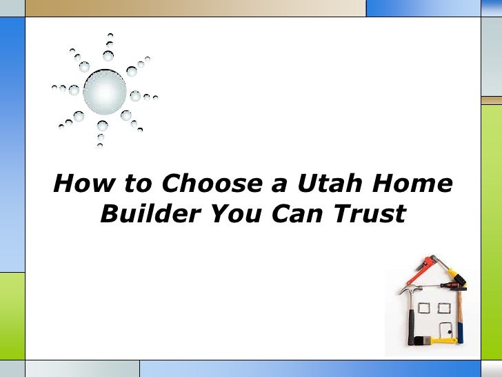 How to choose a utah home builder you can trust