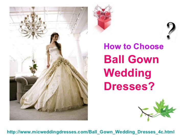 ball gown wedding dresses - How to choose