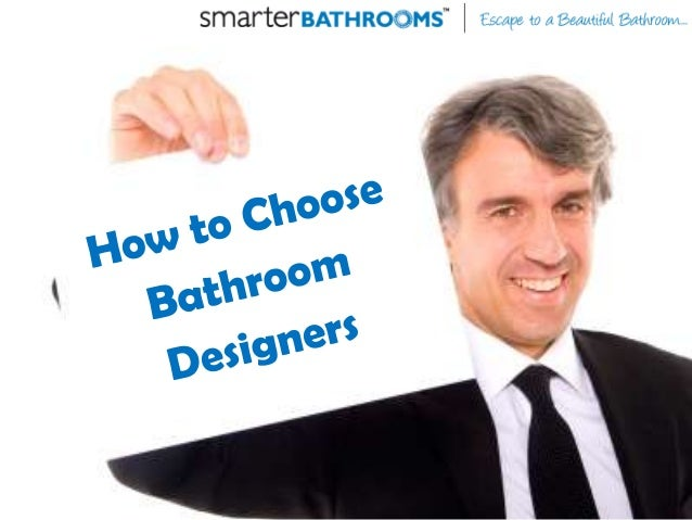 How To Choose The Right Bathroom Designers
