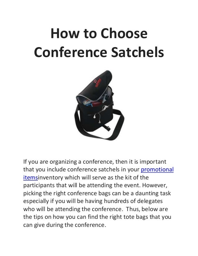 How to Choose Conference Satchels If you are organizing a conference, then it is important that you include conference sat...