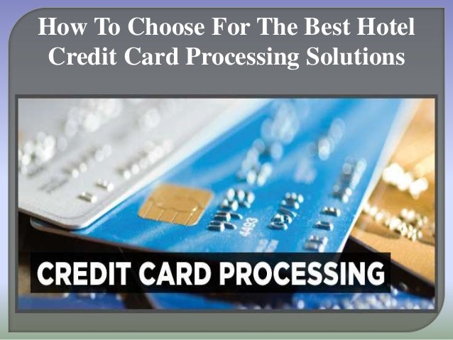 How To Choose For The Best Hotel Credit Card Processing. Bankruptcy Or Foreclosure Sdsu Online Courses. Government Loans For Small Business. How To Control A Pc Remotely. Network Reporting Software Roofers Denver Co. Financial Accounting Exam Cost Of 800 Number. Buttons And Pins Custom Daytona Beach Plumber. Discover Guitar Online Department Of Veterans. Medications That Cause Impotence