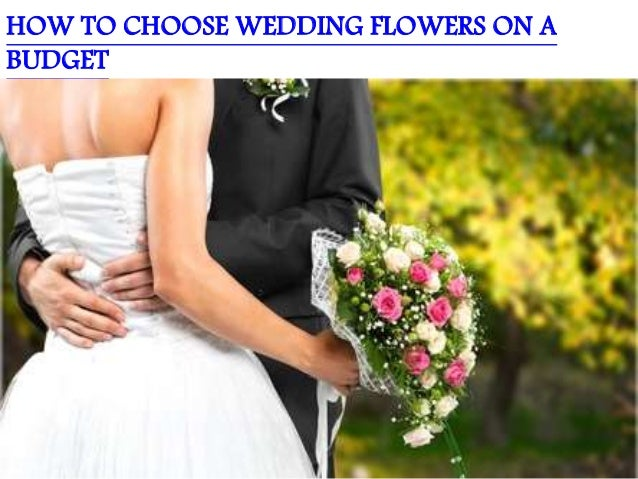 How To Choose Wedding Flowers On A Budget
