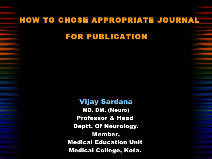 How to chose appropriate journal for publication - Dr Vijay Sardana