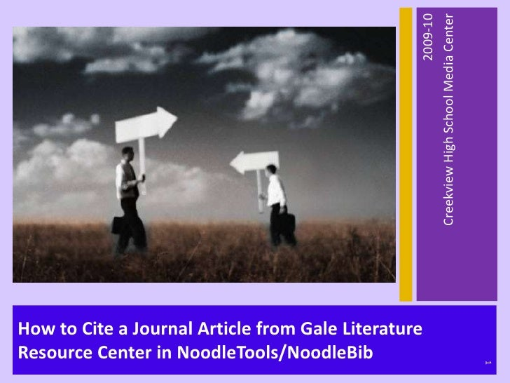 How to Cite a Journal Article from Gale Literature Resource Center in NoodleTools/NoodleBib<br />2009-10<br />Creekview Hi...