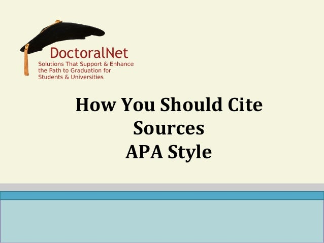 How  You  Should  Cite   Sources   APA  Style