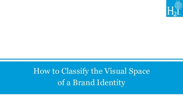 How to Classify the Visual Space      of a Brand Identity