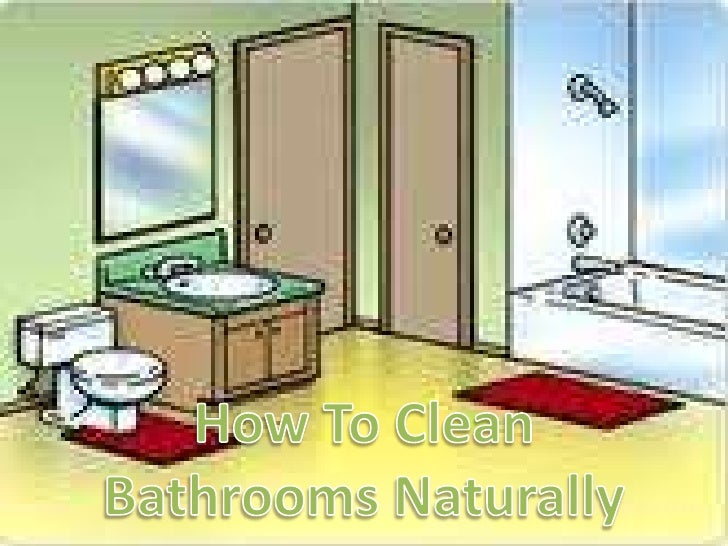 How to clean bathrooms naturally
