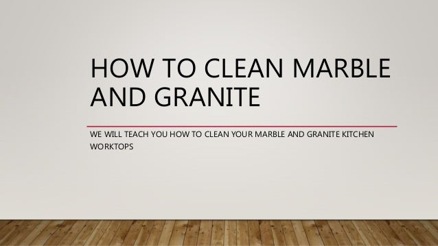 How do you clean granite cleaning tips for marble for Best way to clean slabs